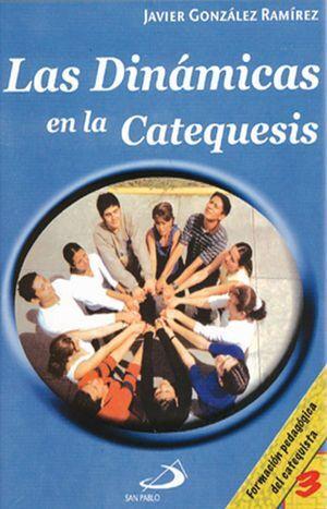 DINÁMICAS EN LA CATEQUESIS 3, LAS