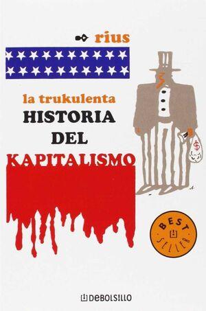 TRUKULENTA HISTORIA DEL KAPITALISMO, LA