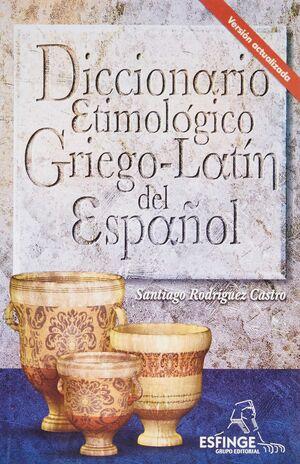 DICCIONARIO ETIMOLOGICO GRIEGO LATIN DEL ESPAÑOL